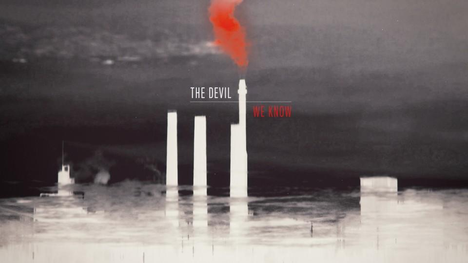 "Poster zu der Dokumentation ""The Devil we know""."