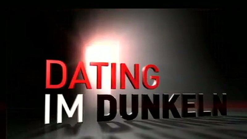 dating im dunkeln rtl now