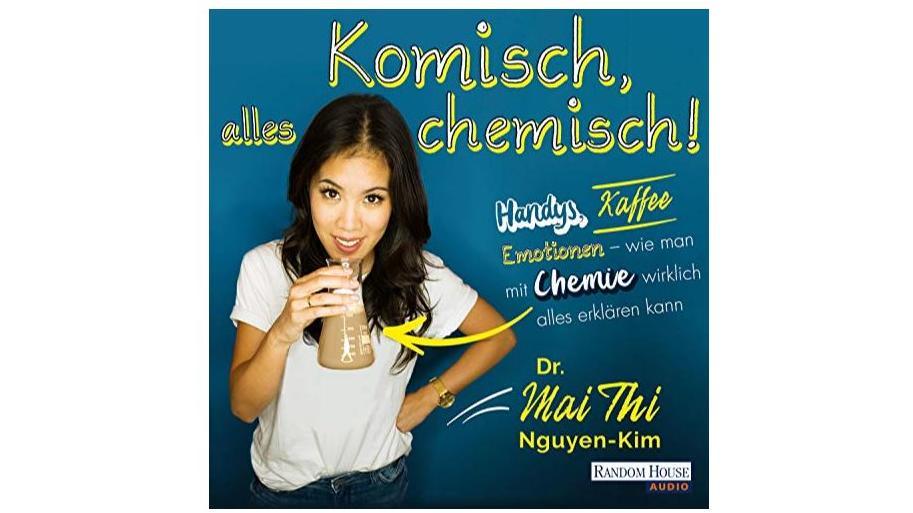 """Mai Thi Nguyen-Kims Buch """"Komisch, alles chemisch"""""""