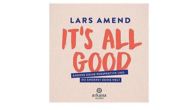 It's all good von Lars Amend