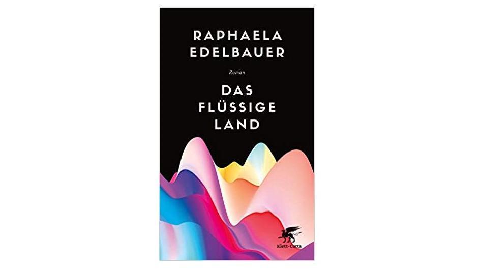 Roman von Raphaela Edelbauer