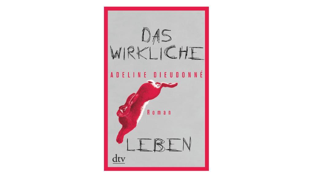 """""""Das wirkliche Leben"""" von Adeline Dieudonné."""