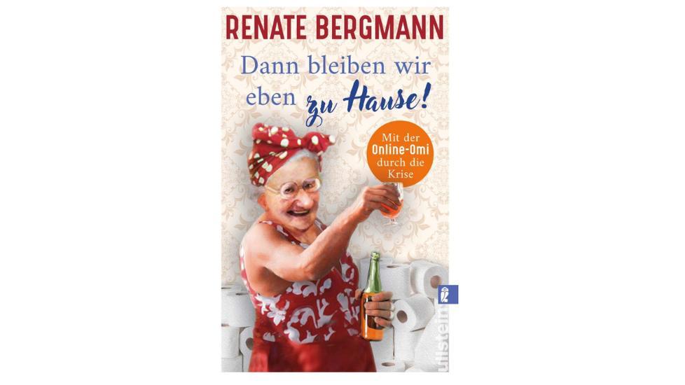 """""""Dann bleiben wir eben zu Hause!"""" von Renate Bergmann."""