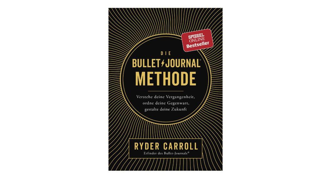 """""""Die Bullet-Journal-Methode"""" von Ryder Caroll."""