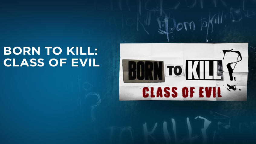 Born to Kill: Class of Evil